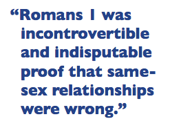 """""""Romans 1 was incontrovertible and indisputable proof that same-sex relationships were wrong."""""""